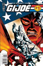 G.I. Joe #1 - Chuck Dixon, Robert Atkins, Joe Clayton, Andrew Crossley, Gabriele Dell'Otto, Dave Johnson