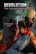 Devolution Z: The Horror Magazine October 2015 - Devolution Z Magazine, Marge Simon, Kip McKnight, Sheri White, Betty Rocksteady, Alarick Vaughan, Chad Lutzke, Ian Bush, K. I. Borrowman, C. C. Adams