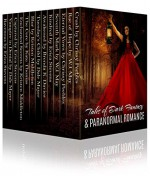 Tales of Dark Fantasy & Paranormal Romance (15 stories featuring vampires, werewolves, witches, psychic detectives, time travel romance and more!) - W.J. May, Erica Stevens, Dale Mayer, Brenda K. Davies, Kristen Middleton, Kate Thomas, Chrissy Peebles