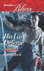 His Last Defense (Uniformly Hot!) - Karen Rock