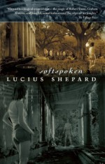 Softspoken - Lucius Shepard