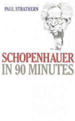 Schopenhauer in 90 Minutes - Paul Strathern