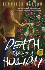 Death Takes a Holiday - Jennifer Harlow