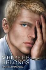 Where He Belongs - Rachel Haimowitz
