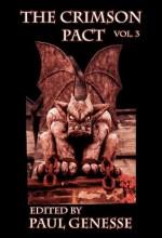 The Crimson Pact: Volume Three - Larry Correia, Steven Diamond, Kelly Swails, Patrick Tracy, Patrick Tomlinson, Chanté McCoy, Donald Darling, Isaac Bell, Eric Bosarge, Paul Genesse