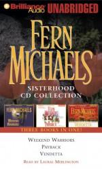 Fern Michael's Sisterhood Collection 1: Weekend Warriors, Payback, Vendetta - Laural Merlington, Fern Michaels