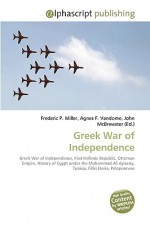 Greek War of Independence - Agnes F. Vandome, John McBrewster, Sam B Miller II