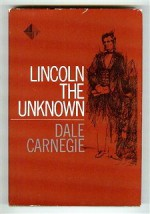Lincoln the Unknown - Dale Carnegie