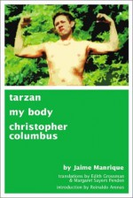 Tarzan, My Body, Christopher Columbus - Jaime Manrique