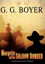 Morgette and the Shadow Bomber - G. Boyer, Raymond Todd