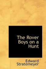 The Rover Boys on a Hunt - Arthur M. Winfield