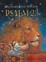 Psalm 23 - Richard Jesse Watson, Rick Warren