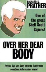 Over Her Dear Body - Richard S. Prather