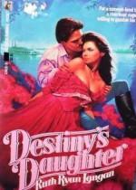 Destiny's Daughter - Ruth Ryan Langan