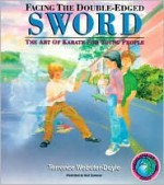 Facing The Double-Edged Sword: Art Of Karate For Young People - Terrence Webster-Doyle