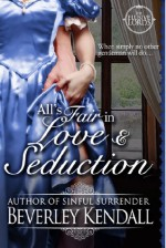 All's Fair in Love & Seduction - Beverley Kendall