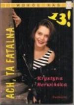 Ach, ta fatalna trzynastka! (Ach, ta fatalna 13!) - Krystyna Berwińska