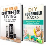 Clutter Free Box Set: Simple Steps and Eco-Friendly Household Hacks to Organize Your Home and Life (Organize and Simplify Your Life) - Vanessa Riley, Jessica Meyer