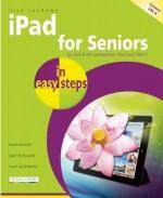 iPad for Seniors in Easy Steps: Covers iOS 6 - Nick Vandome