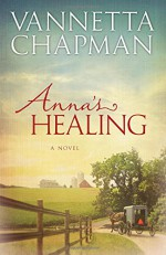 Anna's Healing (Plain and Simple Miracles) - Vannetta Chapman