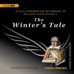 The Winter's Tale: Arkangel Shakespeare - Eileen Atkins, Paul Jesson, Sinead Cusack, Sir John Gielgud, William Shakespeare, Ciaran Hinda