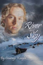 River And Sky Book One - Courage Knight