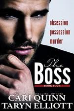 The Boss Vol. 4: a Hot Billionaire Romance - Cari Quinn, Taryn Elliott
