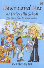 Downs and Ups at Daisy Hill School: The Life of Je - Brian Ogden