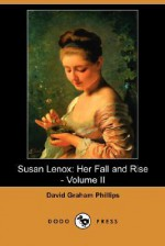 Susan Lenox: Her Fall and Rise - Volume II (Dodo Press) - David Graham Phillips