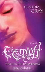 Evernight 2: Tochter der Dämmerung - Claudia Gray