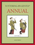 Tottering-by-Gently Annual - Annie Tempest, Julian Fellowes