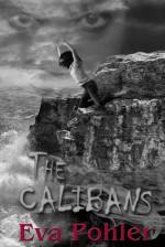 The Calibans - Eva Pohler