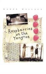 Raspberries on the Yangtze - Karen Wallace