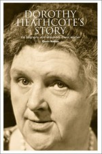 Dorothy Heathcote's Story: The Biography of a Remarkable Drama Teacher - Gavin M. Bolton, Dorothy Heathcote