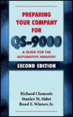Preparing Your Company For Qs 9000: A Guide For The Automotive Industry - Richard Clements