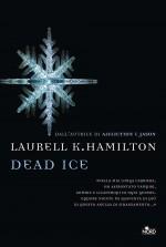 Dead ice: Una storia di Anita Blake volume 24 - Laurell K. Hamilton, Alessandro Zabini
