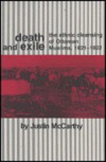 Death and Exile: The Ethnic Cleansing of Ottoman Muslims, 1821-1922 - Justin McCarthy