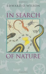 In Search of Nature - Edward O. Wilson, Laura S. Southworth