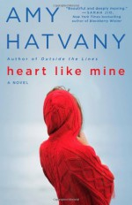 Heart Like Mine - Amy Hatvany