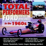 Total Performers-Ford Drag Racing in the 1960s - Charles R. Morris
