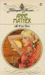 All the Fire - Anne Mather
