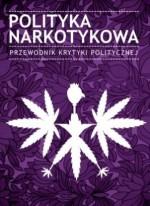 Polityka narkotykowa - Tomasz Piątek, Monika Płatek, Adam Leszczyński, Wojciech Orliński, Paweł Smoleński