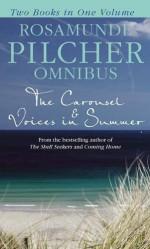 Rosamunde Pilcher Omnibus The Carousel & Voices in Summer - Rosamunde Pilcher