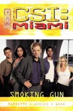 CSI Miami: Smoking Gun - Jeff Mariotte, Ashley Wood, Jose Aviles