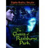 The Ghosts of Rathburn Park - Zilpha Keatley Snyder