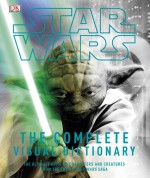 Star Wars: The Complete Visual Dictionary - David West Reynolds, James Luceno, Ryder Windham