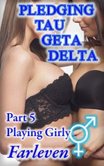 Pledging Tau Geta Delta - Part 5 - Playing Girly - Farleven