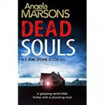 Dead Souls: A gripping serial killer thriller with a shocking twist (Detective Kim Stone Crime Thriller Series Book 6) - Angela Marsons