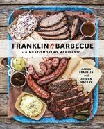 Franklin Barbecue: A Meat-Smoking Manifesto - Aaron Franklin, Jordan Mackay