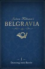 Julian Fellowes's Belgravia Episode 1: Dancing into Battle - Julian Fellowes